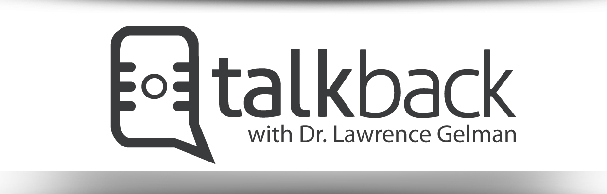 Talkback with Dr. Lawrence Gelman